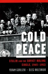 Cold PeaceStalin and the Soviet Ruling Circle, 1945–1953