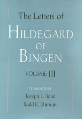 The Letters of Hildegard of Bingen: Volume III