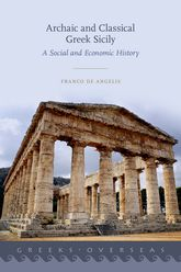 Archaic and Classical Greek SicilyA Social and Economic History