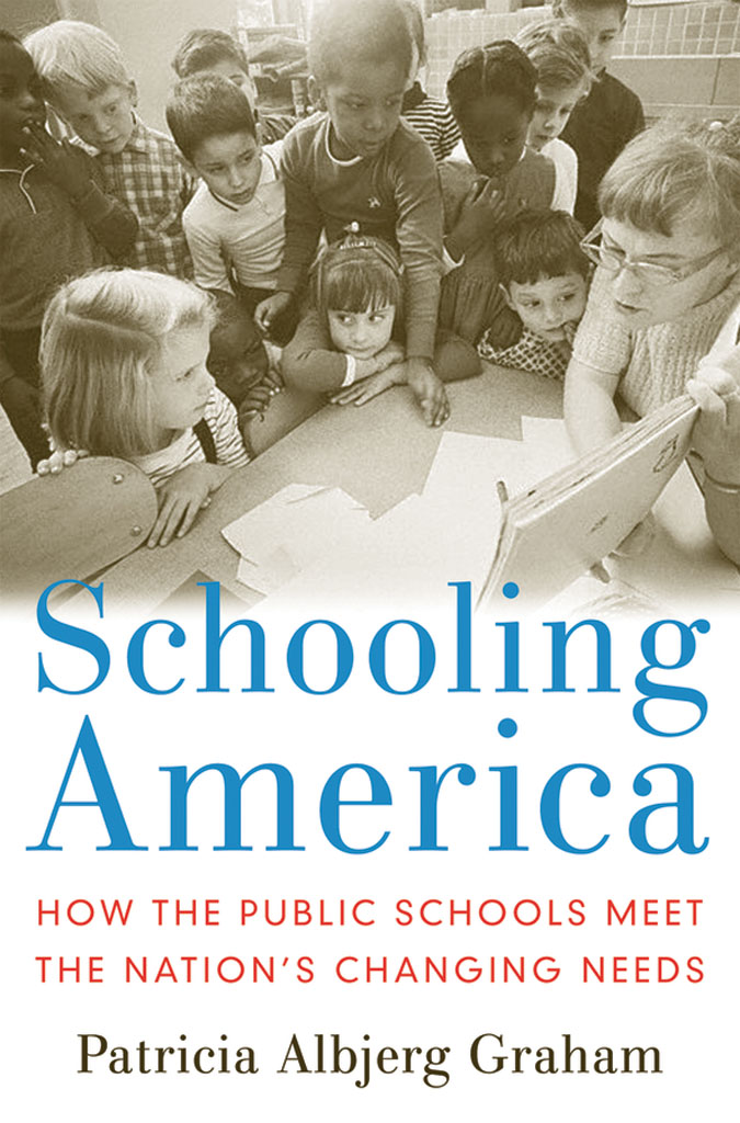 Schooling AmericaHow the Public Schools Meet the Nation's Changing Needs