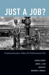 Just a Job?: Communication, Ethics, and Professional Life