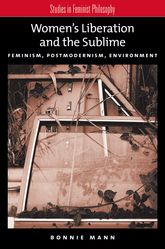 Women's Liberation and the Sublime: Feminism, Postmodernism, Environment
