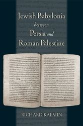 Jewish Babylonia between Persia and Roman Palestine: Decoding the Literary Record