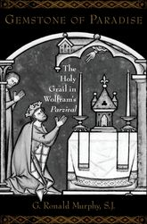 "Gemstone of Paradise: The Holy Grail in Wolfram's ""Parzival"""