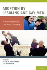 Adoption by Lesbians and Gay MenA New Dimension in Family Diversity