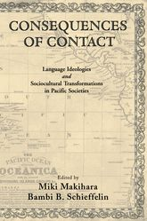 Consequences of ContactLanguage Ideologies and Sociocultural Transformations in Pacific Societies