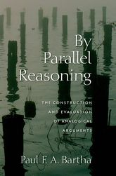 By Parallel ReasoningThe Construction and Evaluation of Analogical Arguments