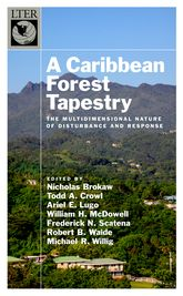 A Caribbean Forest TapestryThe Multidimensional Nature of Disturbance and Response