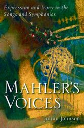Mahler's Voices: Expression and Irony in the Songs and Symphonies