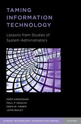 Taming Information TechnologyLessons from Studies of System Administrators