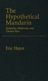 The Hypothetical MandarinSympathy, modernity, and Chinese Pain