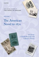 The Oxford History of the Novel in EnglishVolume 5: The American Novel to 1870