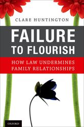 Failure to FlourishHow Law Undermines Family Relationships
