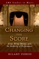 Changing the ScoreArias, Prima Donnas, and the Authority of Performance