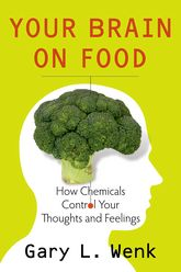 Your Brain on FoodHow Chemicals Control Your Thoughts and Feelings