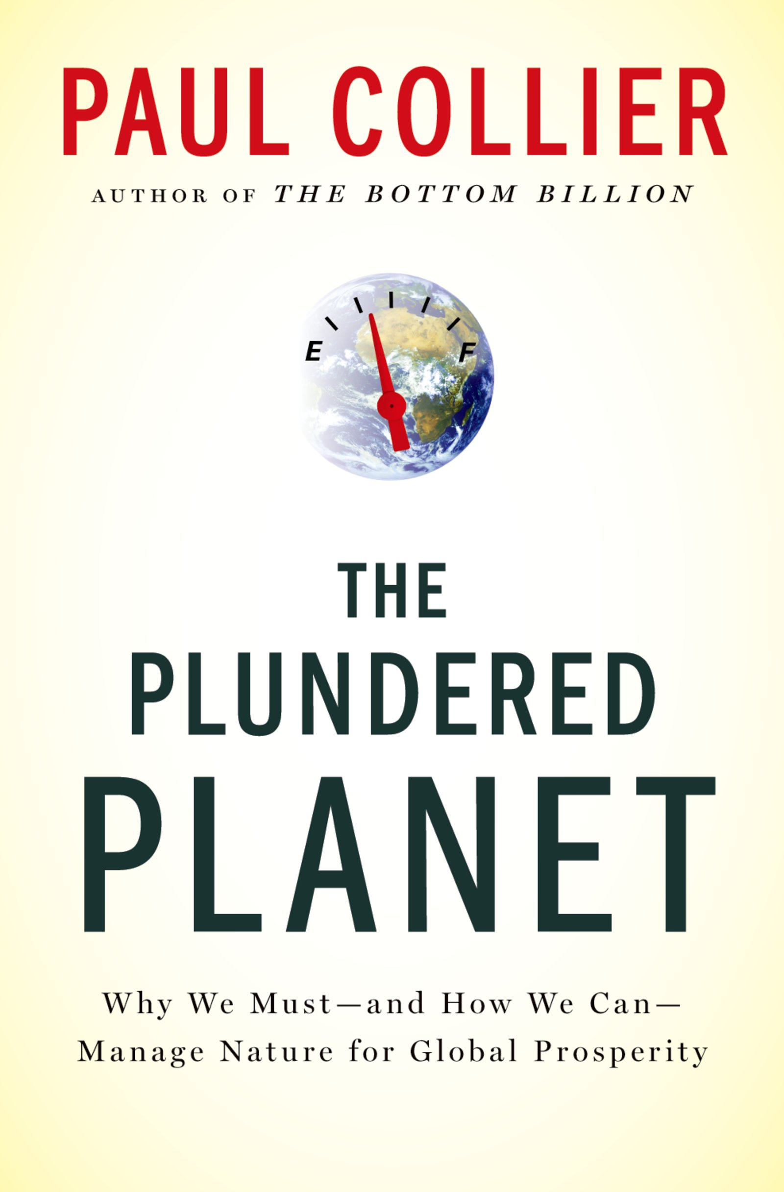 The Plundered PlanetWhy We Must--and How We Can--Manage Nature for Global Prosperity