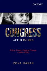 Congress after Indira: Policy, Power, Political Change (1984-2009)