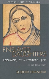 Enslaved DaughtersColonialism, Law and Women's Rights