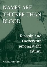 Names are Thicker than Blood: Kinship and Ownership amongst the Iatmul