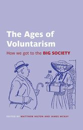 The Ages of VoluntarismHow we got to the Big Society