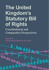 The United Kingdom's Statutory Bill of RightsConstitutional and Comparative Perspectives