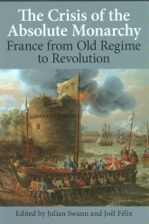 The Crisis of the Absolute Monarchy: France from Old Regime to Revolution