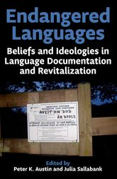 Endangered LanguagesBeliefs and Ideologies in Language Documentation and Revitalization