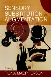 Sensory Substitution and Augmentation - University Press Scholarship Online