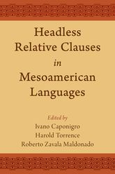 Headless Relative Clauses in Mesoamerican Languages