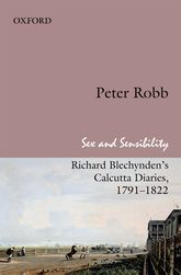 Sex and Sensibility: Richard Blechynden's Calcutta Diaries, 1791-1822