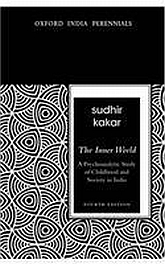 The Inner World: A Psychoanalytical Study of Childhood and Society in India