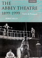 The Abbey Theatre, 1899-1999: Form and Pressure