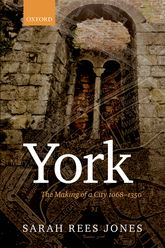 YorkThe Making of a City 1068-1350