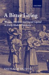 A Bitter LivingWomen, Markets, and Social Capital in Early Modern Germany
