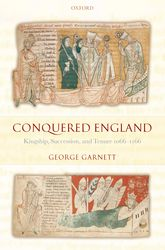 Conquered EnglandKingship, Succession, and Tenure 1066-1166