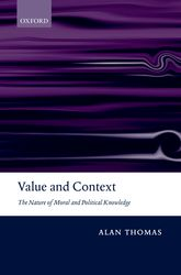 Value and Context: The Nature of Moral and Political Knowledge