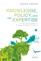 Knowledge, Policy, and Expertise: The UK Royal Commission on Environmental Pollution 1970–2011