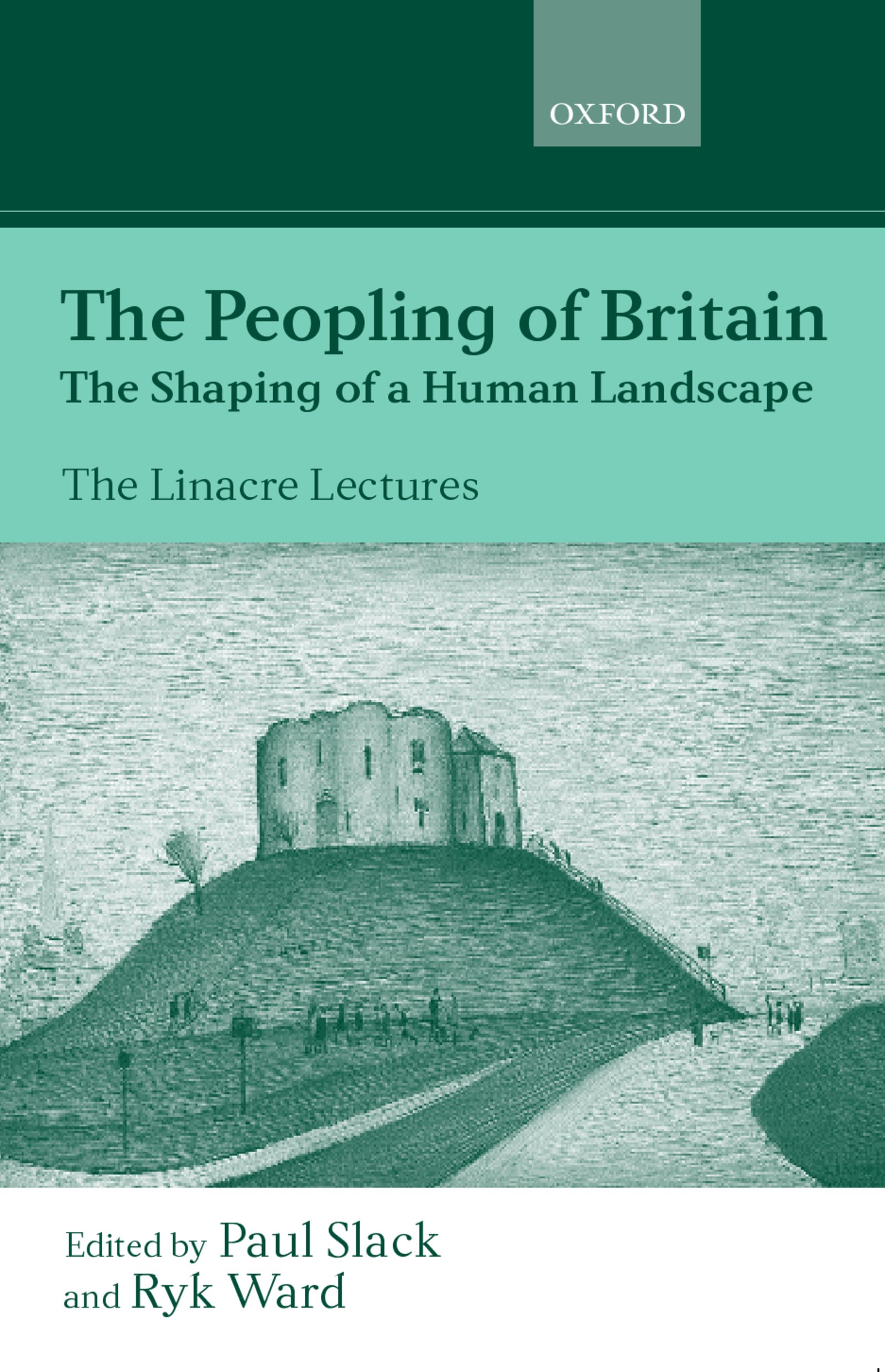 The Peopling of BritainThe Shaping of a Human Landscape