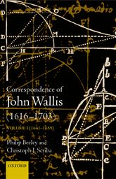 The Correspondence of John Wallis (1616-1703), Volume I: (1641 - 1659)