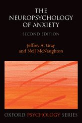 The Neuropsychology of AnxietyAn enquiry into the function of the septo-hippocampal system
