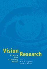 Vision ResearchA Practical Guide to Laboratory Methods