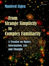 From Strange Simplicity to Complex FamiliarityA Treatise on Matter, Information, Life and Thought
