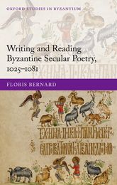Writing and Reading Byzantine Secular Poetry, 1025–1081