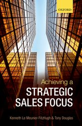 Achieving a Strategic Sales FocusContemporary Issues and Future Challenges