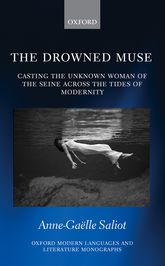The Drowned MuseThe Unknown Woman of the Seine's Survivals from Nineteenth-Century Modernity to the Present