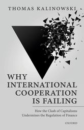 Why International Cooperation is Failing: How the Clash of Capitalisms Undermines the Regulation of Finance