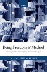 Being, Freedom, and MethodThemes from the Philosophy of Peter van Inwagen