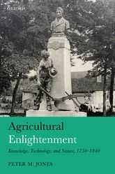 Agricultural Enlightenment: Knowledge, Technology, and Nature, 1750-1840