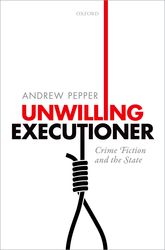 Unwilling ExecutionerCrime Fiction and the State