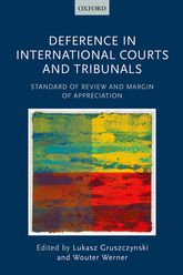 Deference in International Courts and TribunalsStandard of Review and Margin of Appreciation